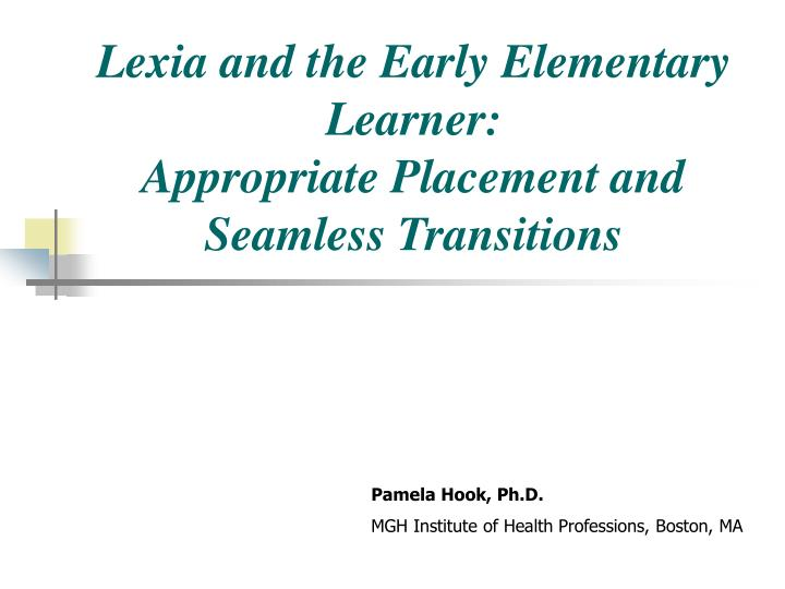 Lexia and the early elementary learner appropriate placement and seamless transitions