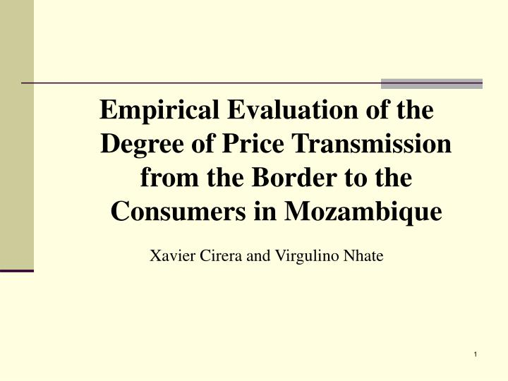 Empirical Evaluation of the Degree of Price Transmission from the Border to the Consumers in Mozambi...