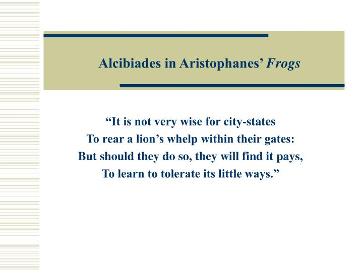 Alcibiades in Aristophanes'