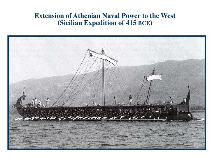Extension of athenian naval power to the west sicilian expedition of 415 bce