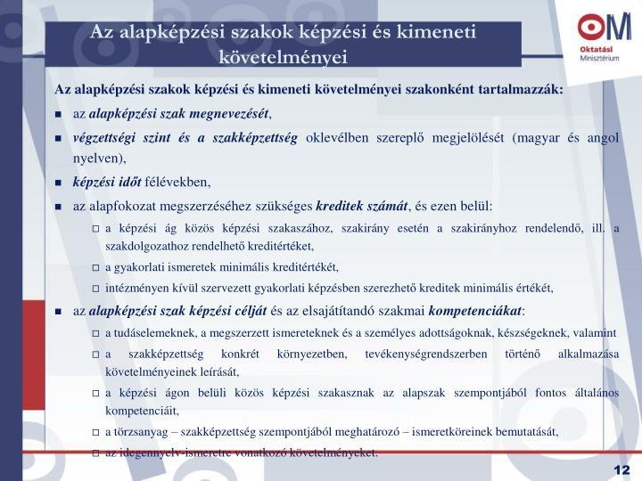 Az alapképzési szakok képzési és kimeneti követelményei
