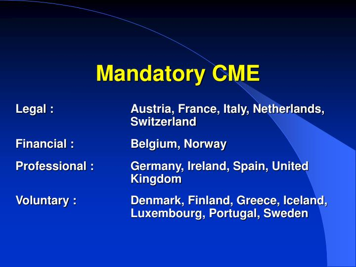 Mandatory CME