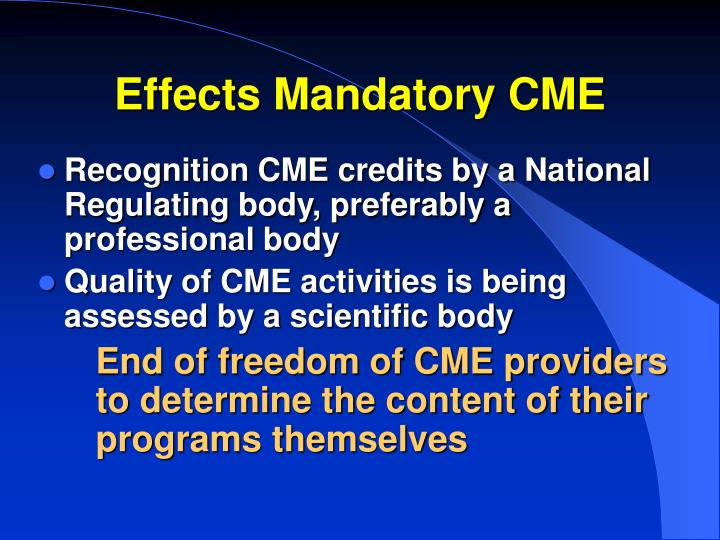 Effects Mandatory CME