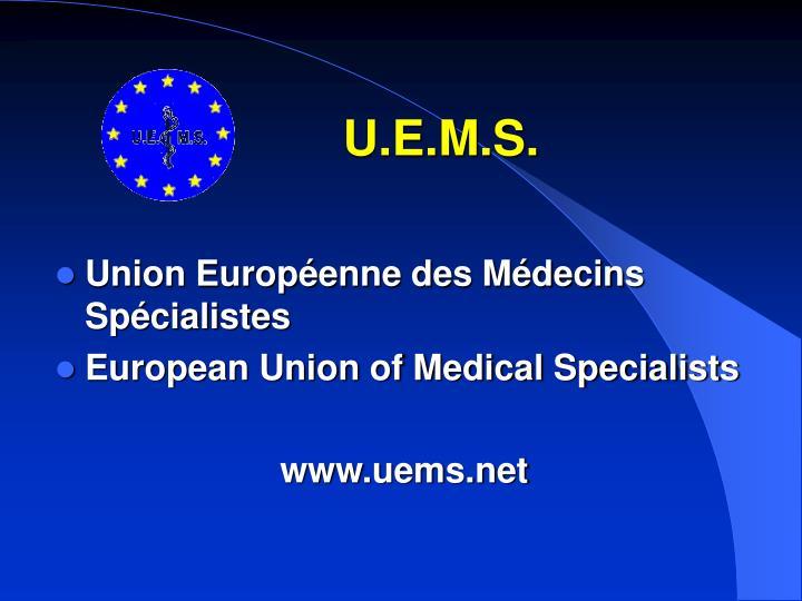 U.E.M.S.