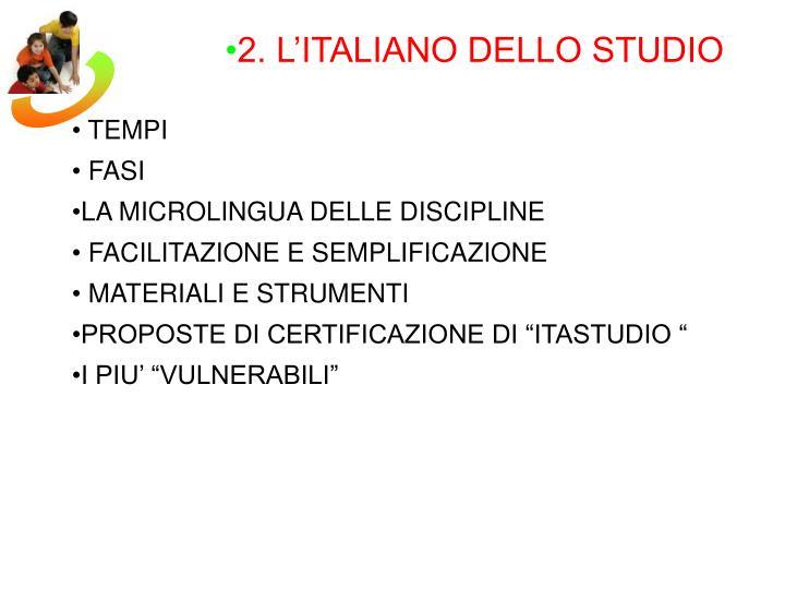2. L'ITALIANO DELLO STUDIO