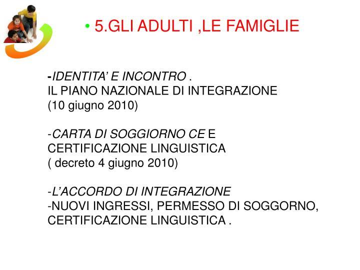 5.GLI ADULTI ,LE FAMIGLIE