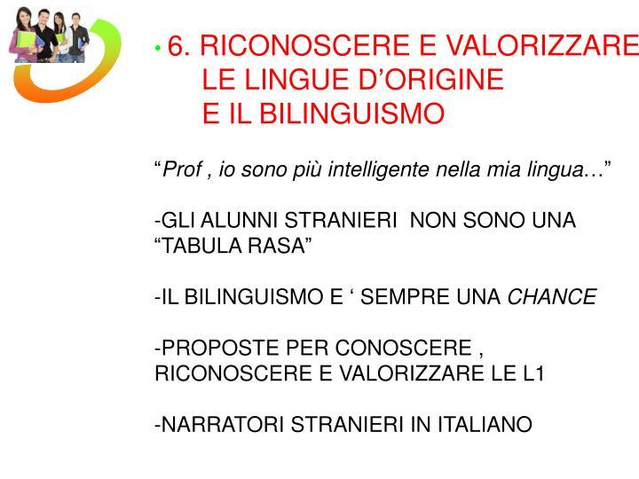 6. RICONOSCERE E VALORIZZARE
