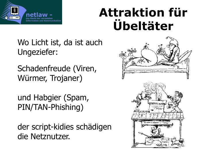 Attraktion für Übeltäter