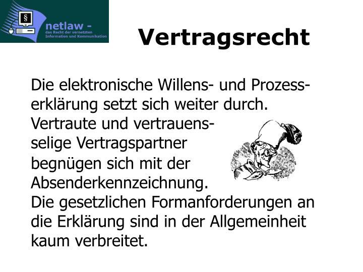Die elektronische Willens- und Prozess-erklärung setzt sich weiter durch.