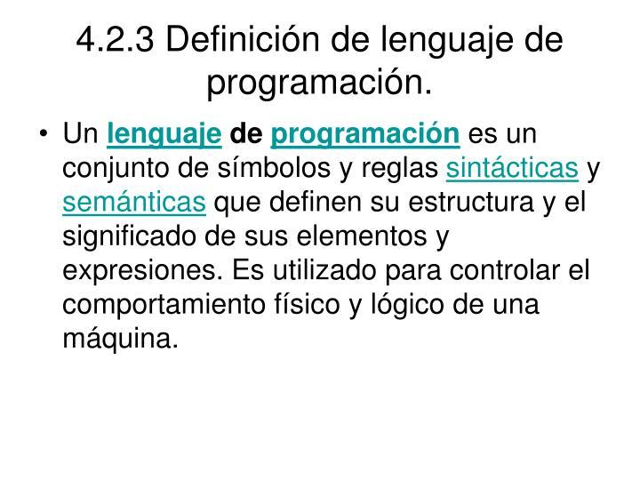 4.2.3 Definición de lenguaje de programación.