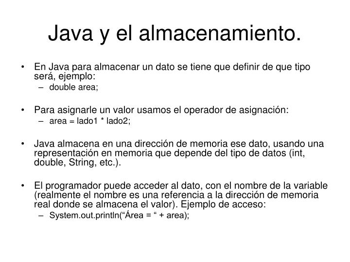 Java y el almacenamiento.