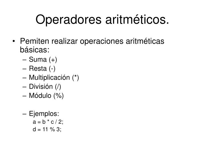 Operadores aritméticos.