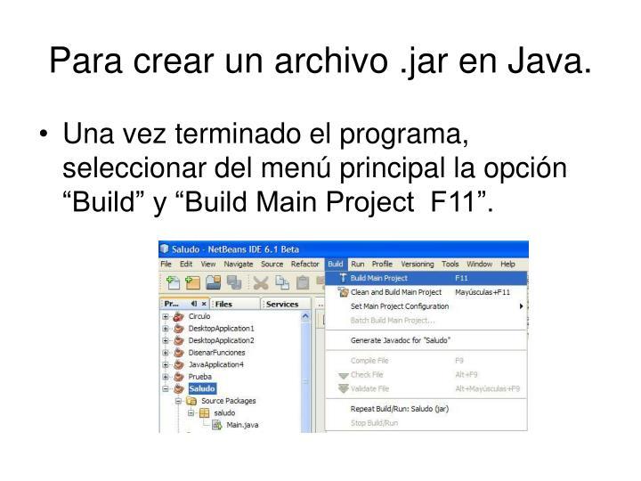 Para crear un archivo .jar en Java.