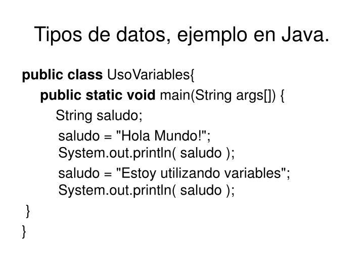 Tipos de datos, ejemplo en Java.