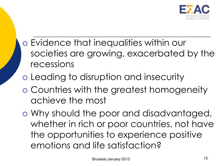 Evidence that inequalities within our societies are growing, exacerbated by the recessions