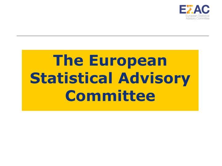 The European Statistical Advisory Committee