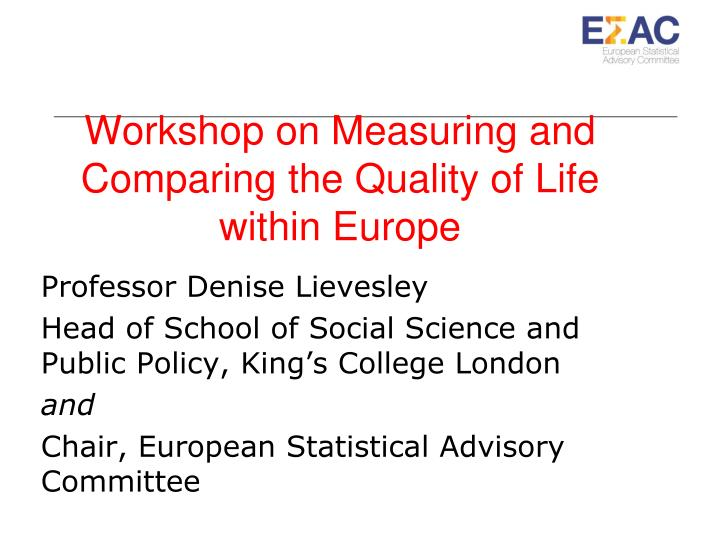 Workshop on measuring and comparing the quality of life within europe