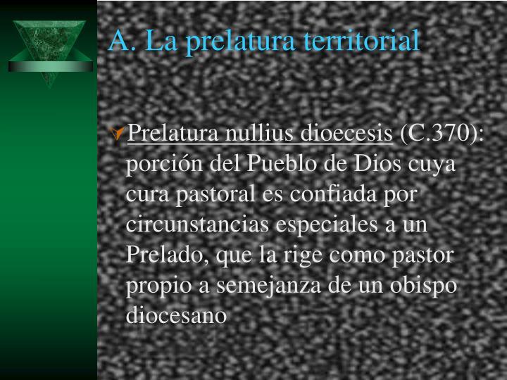 A. La prelatura territorial