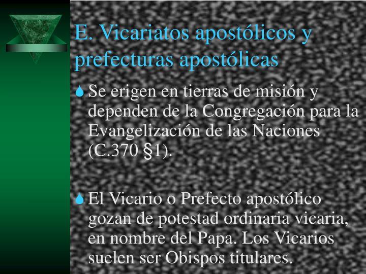 E. Vicariatos apostólicos y prefecturas apostólicas