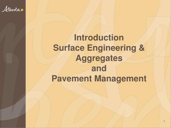 Introduction surface engineering aggregates and pavement management