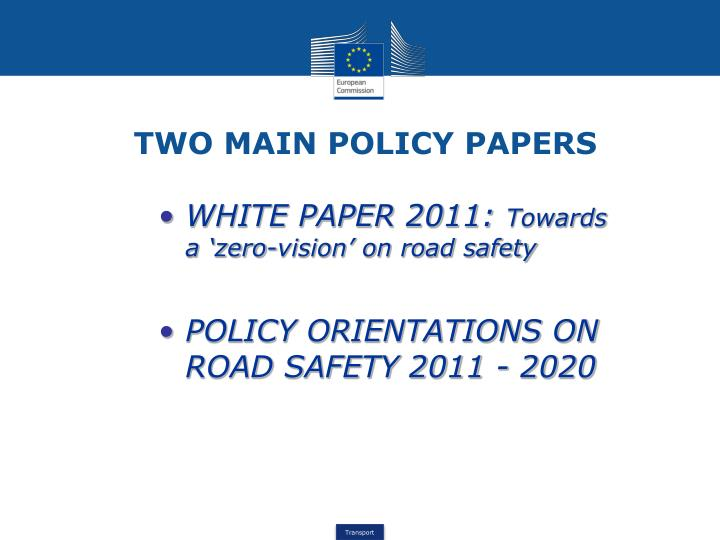 TWO MAIN POLICY PAPERS