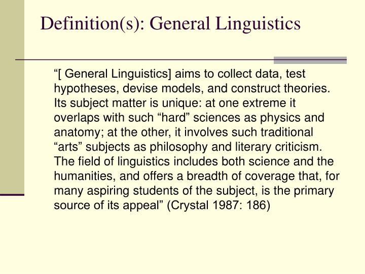 Definition(s): General Linguistics