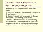 general vs english linguistics or english language assignments