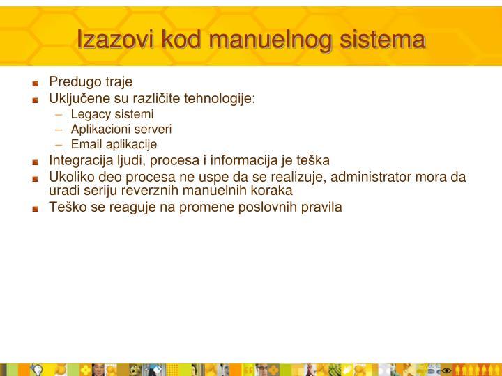 Izazovi kod manuelnog sistema