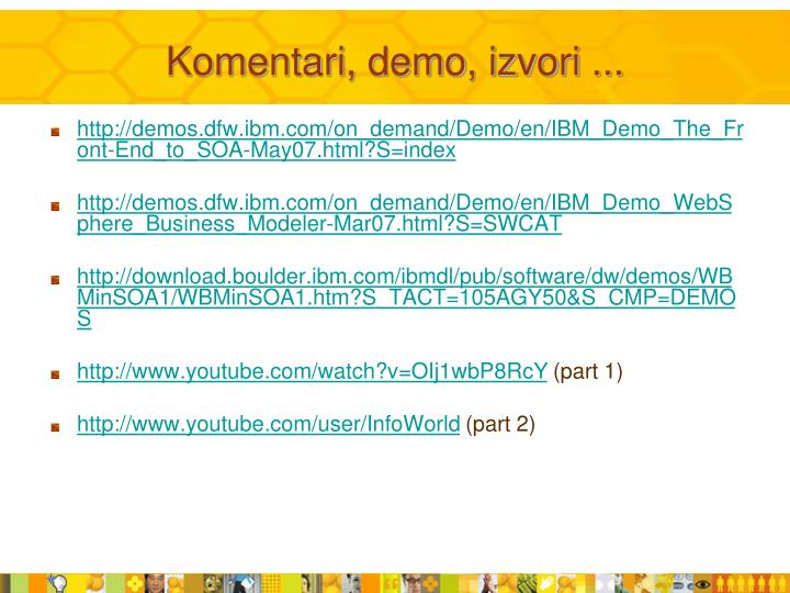 Komentari, demo, izvori ...