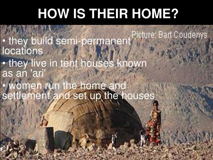 HOW IS THEIR HOME?