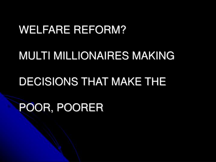 WELFARE REFORM?