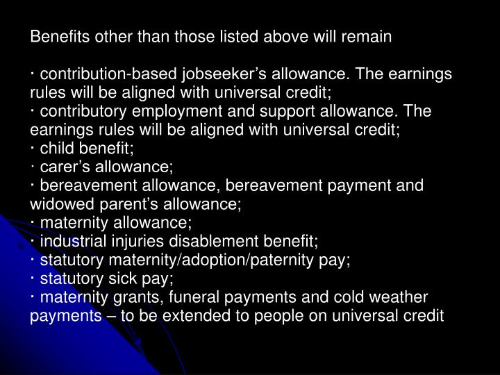 Benefits other than those listed above will remain