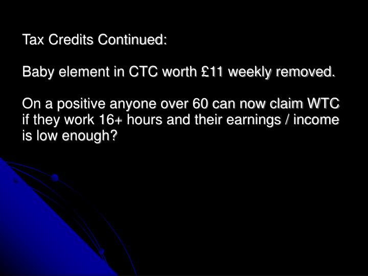 Tax Credits Continued: