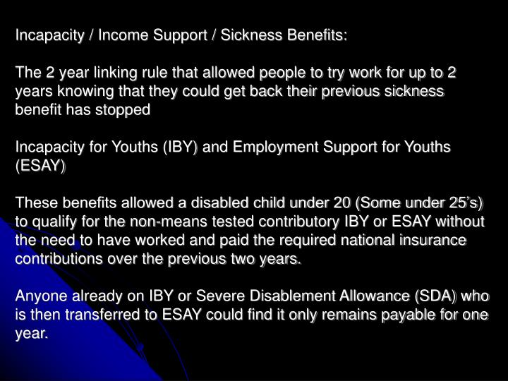Incapacity / Income Support / Sickness Benefits: