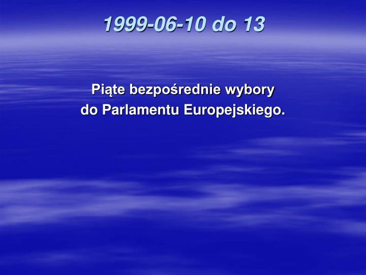 1999-06-10 do 13