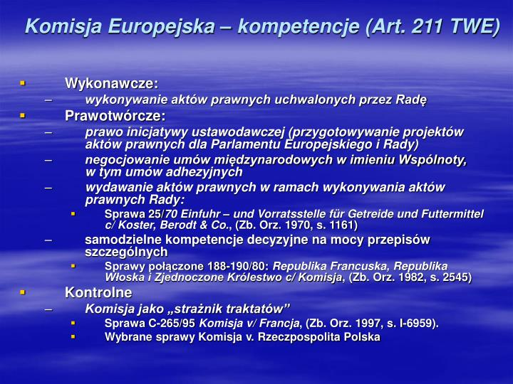 Komisja Europejska – kompetencje (Art. 211 TWE)