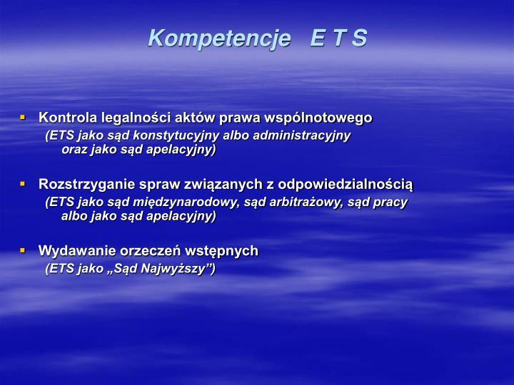 Kompetencje   E T S