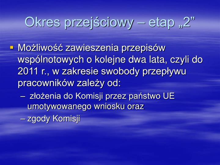 """Okres przejściowy – etap """"2"""""""