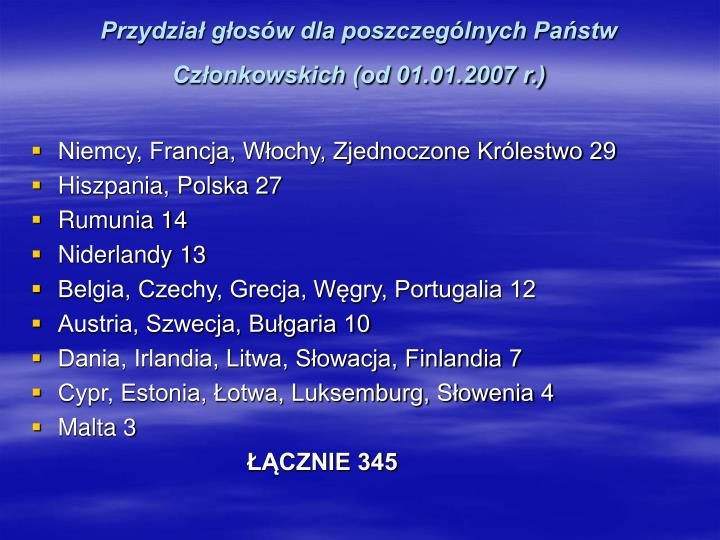 Przydział głosów dla poszczególnych Państw Członkowskich (od 01.01.2007 r.)