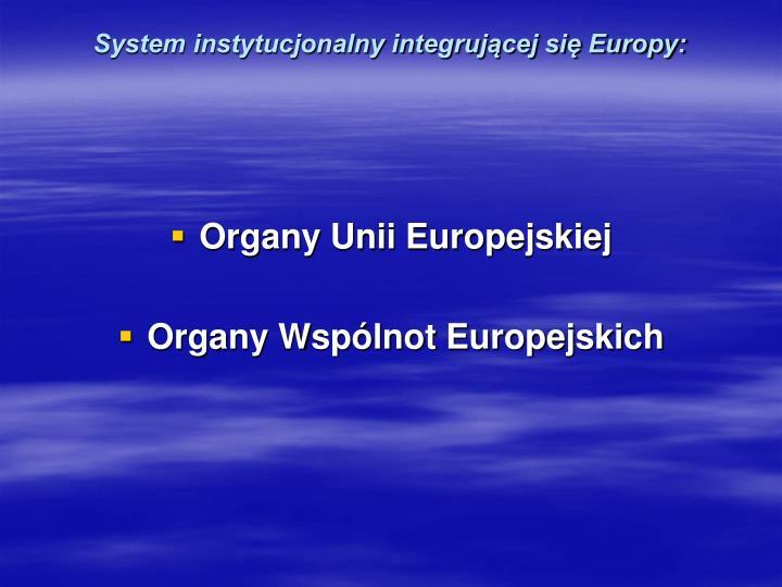 System instytucjonalny integrującej się Europy: