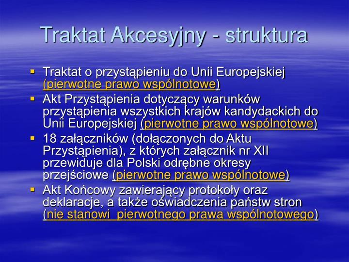 Traktat Akcesyjny - struktura