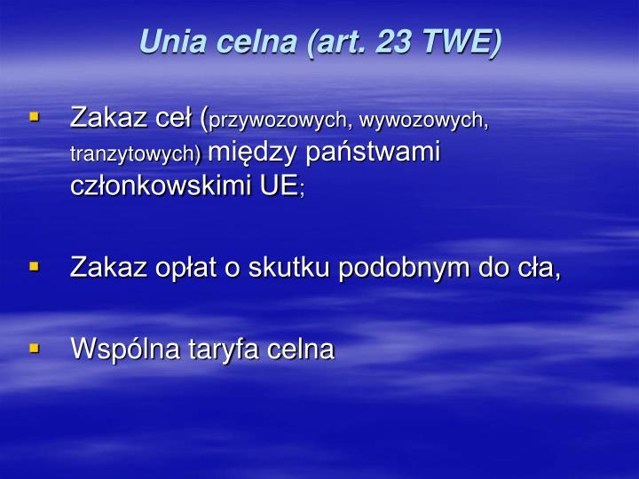 Unia celna (art. 23 TWE)