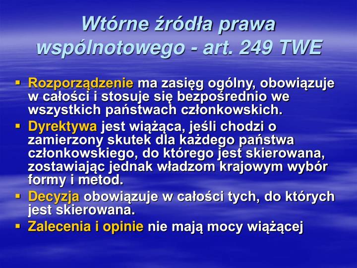 Wtórne źródła prawa wspólnotowego - art. 249 TWE