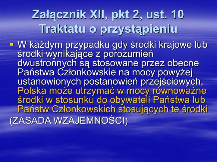 Załącznik XII, pkt 2, ust. 10 Traktatu o przystąpieniu