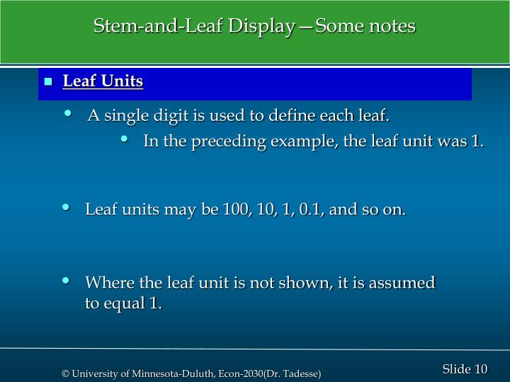 Stem-and-Leaf Display—Some notes