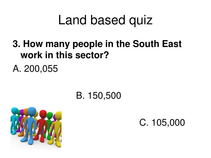 Land based quiz