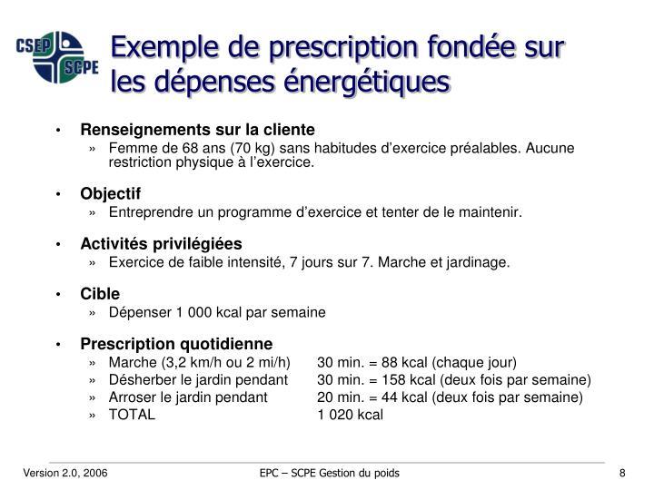 Exemple de prescription fondée sur les dépenses énergétiques