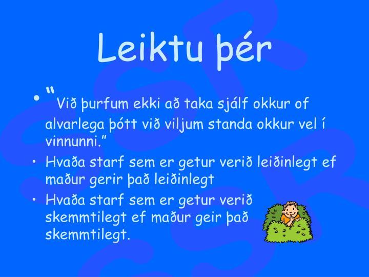 Leiktu þér