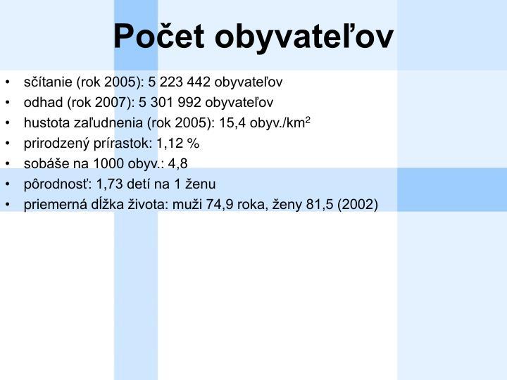 sčítanie (rok 2005): 5 223 442 obyvateľov