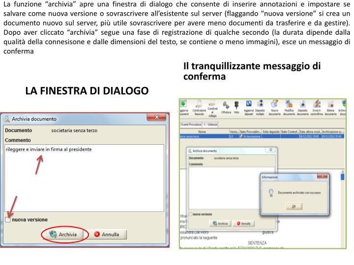 """La funzione """"archivia"""" apre una finestra di dialogo che consente di inserire annotazioni e impostare se salvare come nuova versione o sovrascrivere all'esistente sul server ("""